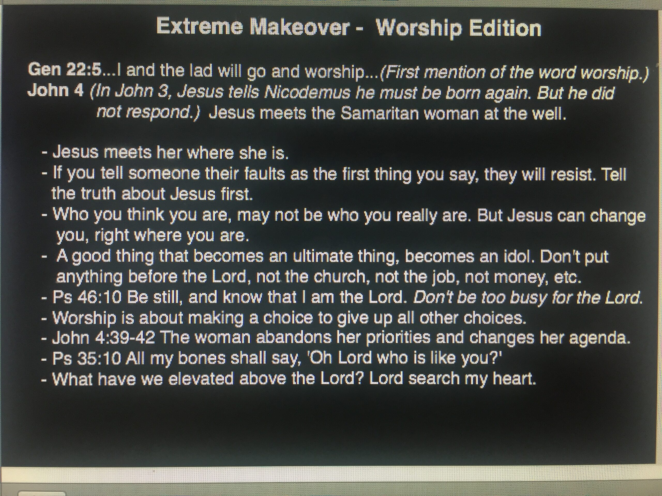 Extreme Makeover: Worship Edition - June 24, 2018